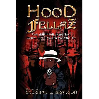 Hood Fellaz by Brandon & Sherman L.