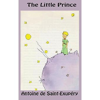 The Little Prince by de SaintExupry & Antoine