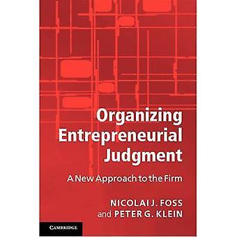 Organizing Entrepreneurial Judgment door Nicolai J. Copenhagen Business School Foss