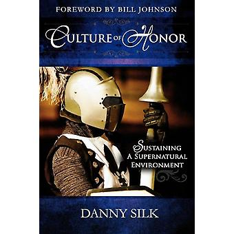 Culture of Honor Sustaining a Supernatural Environment by Silk & Danny