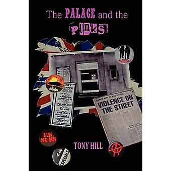 The Palace and the Punks by Hill & Tony