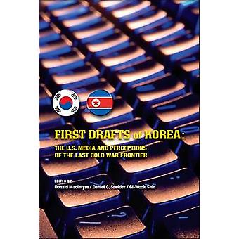 First Drafts of Korea - The U.S. Media and Perceptions of the Last Col