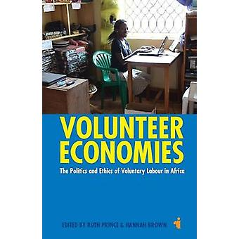 Volunteer Economies - The Politics and Ethics of Voluntary Labour in A