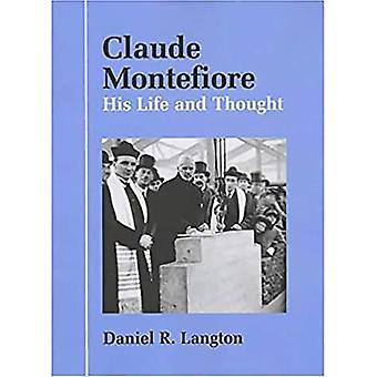 Claude Montefiore: His Life and Thought