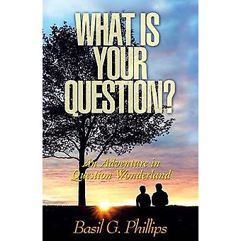 What Is Your Question by Phillips & Basil G.