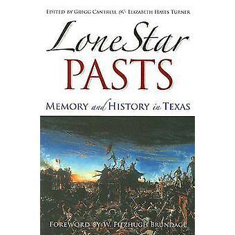Lone Star Pasts Erinnerung und Geschichte in Texas von Cantrell & Gregg