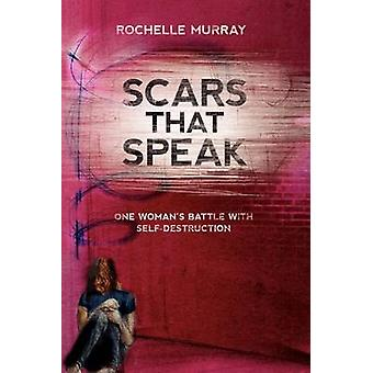 Scars That Speak by Murray & Rochelle