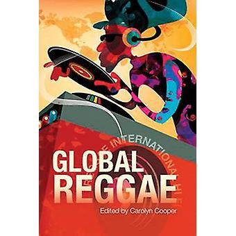 Global Reggae by Carolyn Cooper - 9789768125965 Book