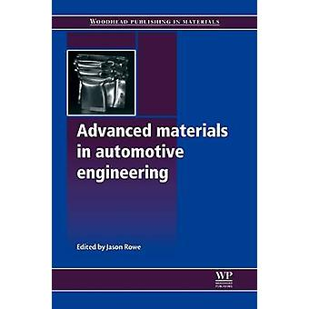 Advanced Materials in Automotive Engineering by Rowe & Jason