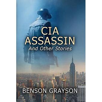 CIA ASSASSIN And Other Stories by Grayson & Benson Lee