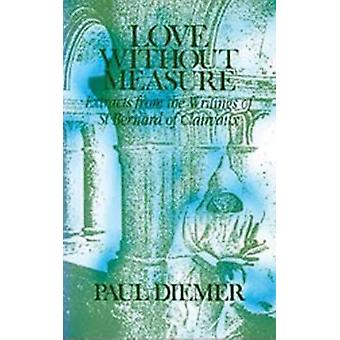 Love Without Measure Extracts from the Writings of Saint Bernard of Clairvaux by Dimier & Paul