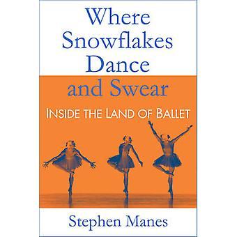 Where Snowflakes Dance and Swear Inside the Land of Ballet by Manes & Stephen
