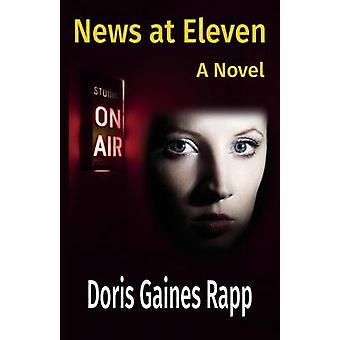 News at Eleven  A Novel by Rapp & Doris Gaines