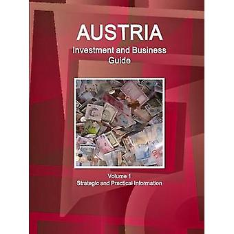 Austria Investment and Business Guide Volume 1 Strategic and Practical Information by IBP & Inc.