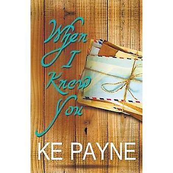 When I Knew You by Payne & KE
