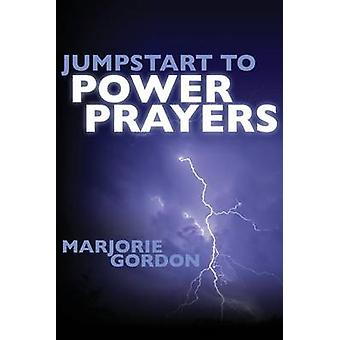 Jumpstart to Power Prayers by Gordon & Marjorie