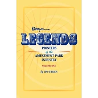 Legends Pioneers of the Amusement Park Industry by OBrien & Tim