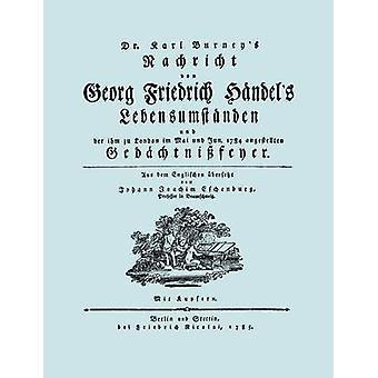 Nachricht von Georg Friedrich Hndels Lebensumstnden. Faksimile 1784. Facsimile Handel Lebensumstanden. by Burney & Karl Charles