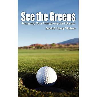 See the Greens Achieving Your Entrepreneurial Dream by Graham & Gerald S.