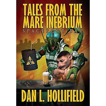 Tales From The Mare Inebrium by Hollifield & Dan L.
