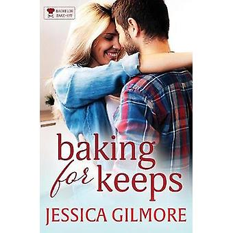 Baking for Keeps by Gilmore & Jessica