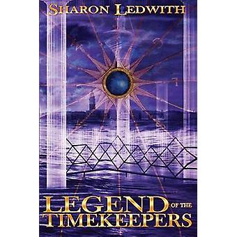 Legend of the Timekeepers by Ledwith & Sharon