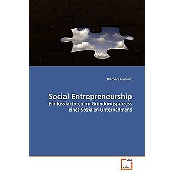 Social Entrepreneurship by Inmann & Barbara