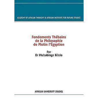 Fondements Thbains de la Philosophie de Plotin lgyptien by BILOLO & MUBABINGE