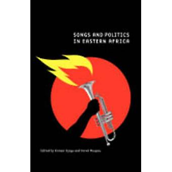 Songs and Politics in Eastern Africa by Njogu & Kimani