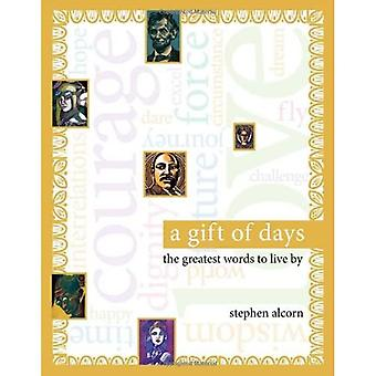 A Gift of Days: The Greatest Words to Live By