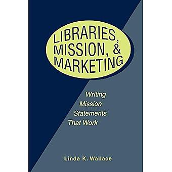 Libraries, Mission, and Marketing: Writing Mission Statements That Work