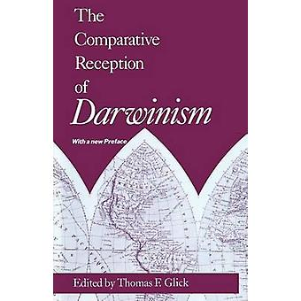 The Comparative Reception of Darwinism by Thomas F. Glick - 978022629