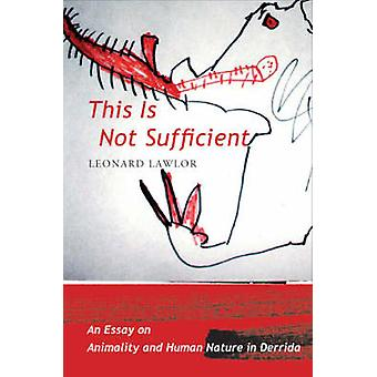 This is Not Sufficient - An Essay on Animality and Human Nature in Der