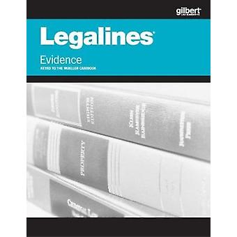 Legalines on Evidence - Keyed to Mueller (7th Revised edition) by Aca