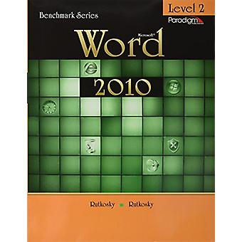 Benchmark Series - Microsoft (R)Word 2010 Levels 2 - Text with data fil