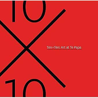 Ten x Ten - Art at Te papa by Athol McCredie - 9780994136251 Book