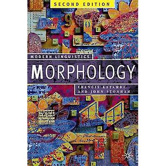 Morphology - Palgrave Modern Linguistics by Francis Katamba - 97814039