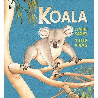 Koala by Claire Saxby - 9781406390810 Book