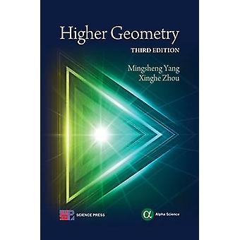 Higher Geometry (2nd Revised edition) by Mingsheng Yang - Xinghe Zhou