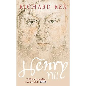 Henry VIII - The Tudor Tyrant by Richard Rex - 9781848680982 Book