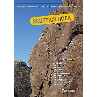 Scottish Rock Volume 2 - North - 2 by Gary Latter - 9781906095710 Book