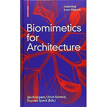 Biomimetics for Architecture - Learning from Nature by Jan Knippers -