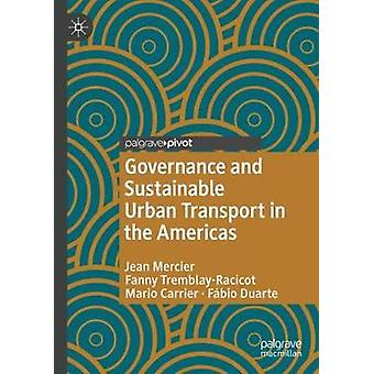 Governance and Sustainable Urban Transport in the Americas by Jean Me