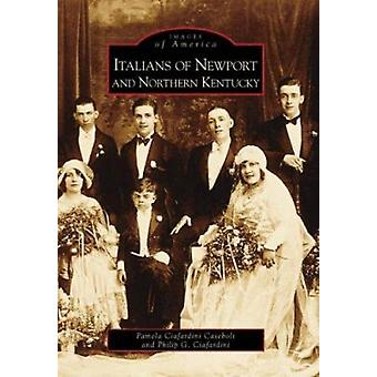 Italians of Newport and Northern Kentucky by Pamela Ciafardini Casebo