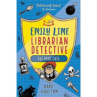 Emily Lime - Librarian Detective - The Book Case by Dave Shelton - 978