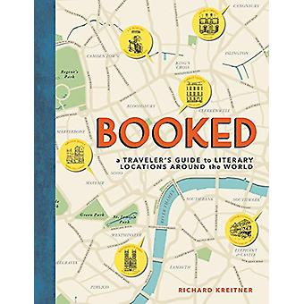 Booked - A Traveler's Guide to Literary Locations Around the World by