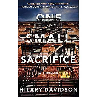 One Small Sacrifice by Hilary Davidson - 9781542042116 Book