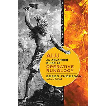 Alu an Advanced Guide to Operative Runology by Thorsson & Edred Edred Thorsson
