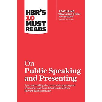 HBRs 10 Must Reads on Public Speaking and Presenting