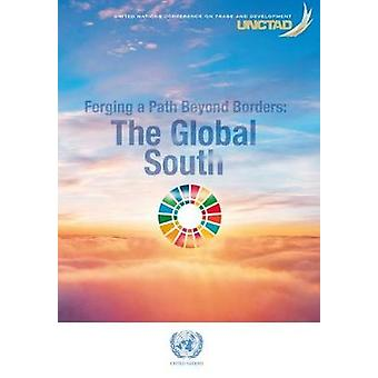 Forging a Path Beyond Borders - The Global South by United Nations Pub